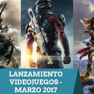Lanzamiento Videojuegos – Marzo 2017